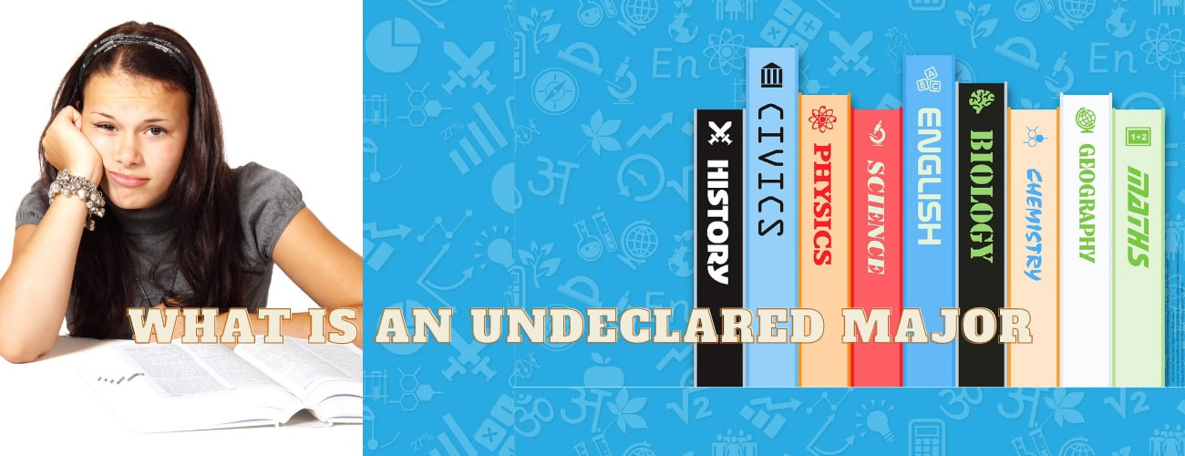 What Is An Undeclared Major?