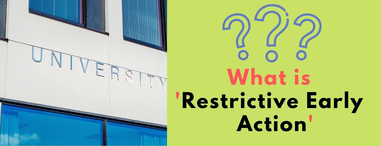 What is restrictive early action?