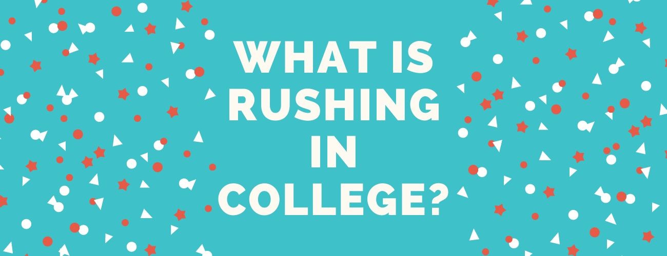 What is Rushing In College?