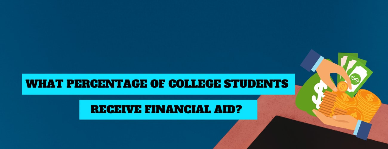 What Percentage Of College Students Receive Financial Aid