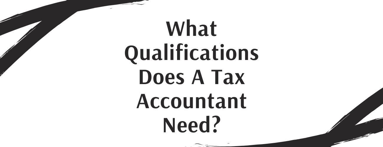 What qualifications does a tax accountant need?