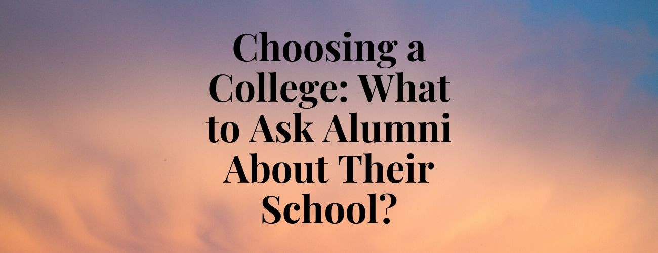 What to Ask Alumni About Their School while choosing a college