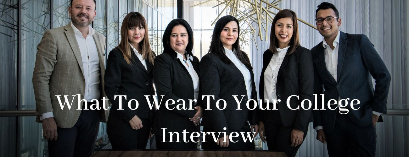 What To Wear To Your College Interview?