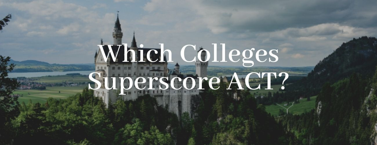 Which Colleges Superscore ACT?