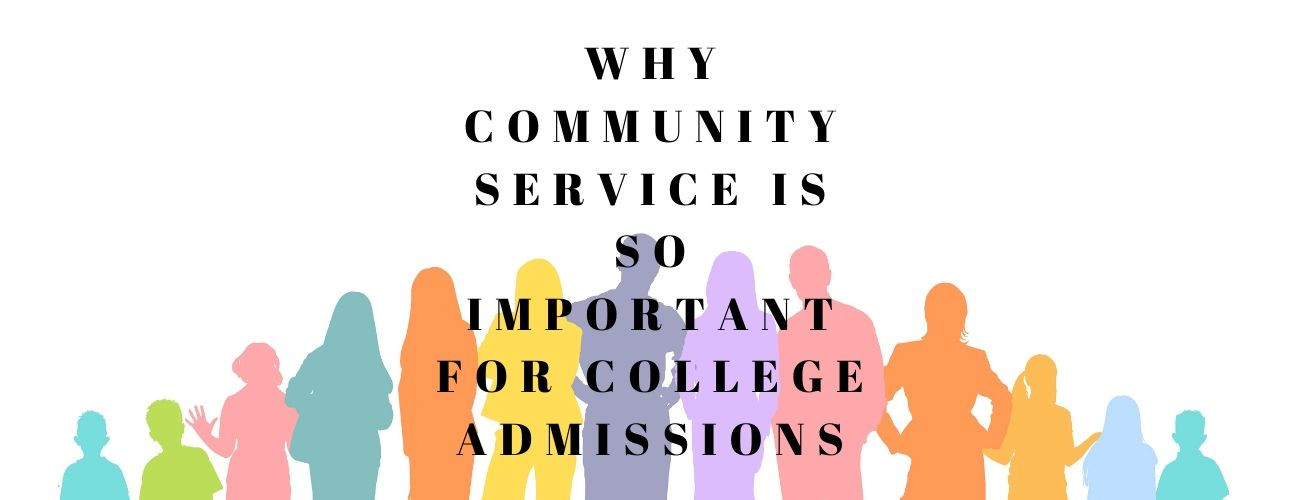Why Community Service Is So Important For College Admissions