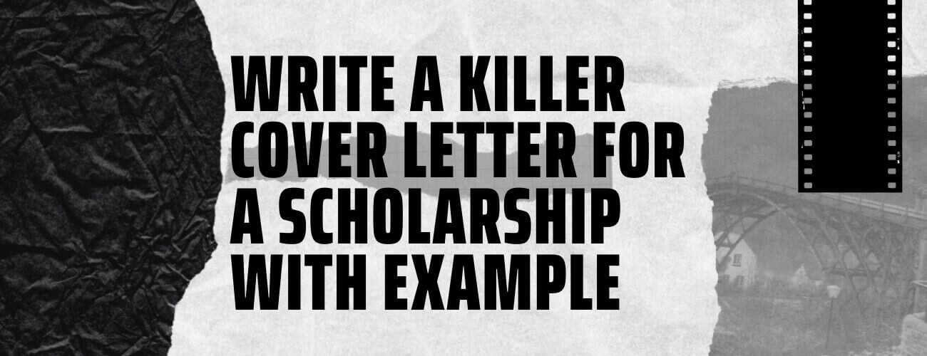 How To Write A Cover Letter For A Scholarship? (with Example)