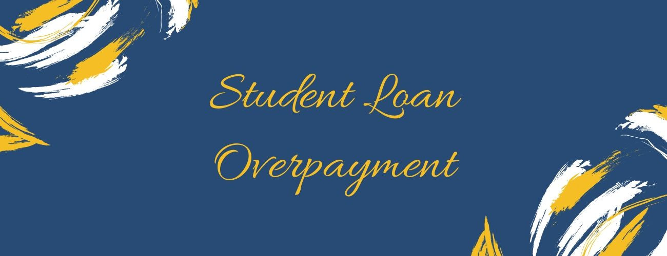 Student Loan Overpayment: A Little Extra Can Go A Long Way