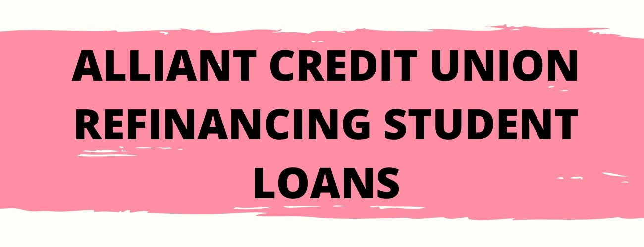 Alliant Credit Union Student Loan Refinancing Review