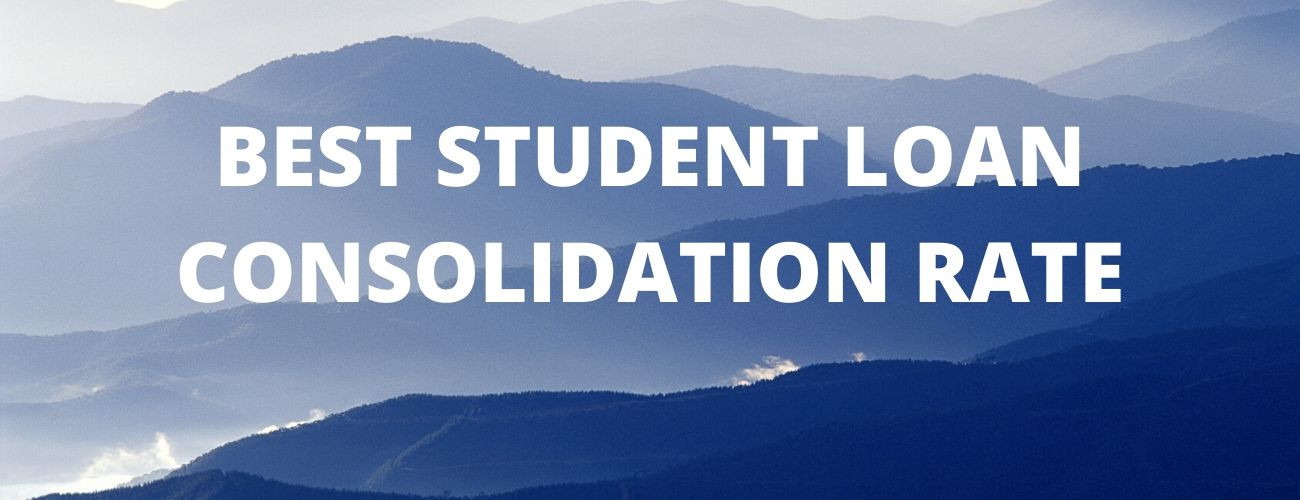 Best Student Loan Consolidation Rate- Your Ultimate Guide