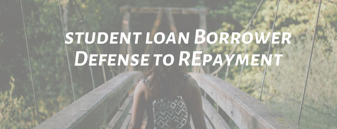 Borrower Defense To Repayment-[Knowledge is Defensive Power]