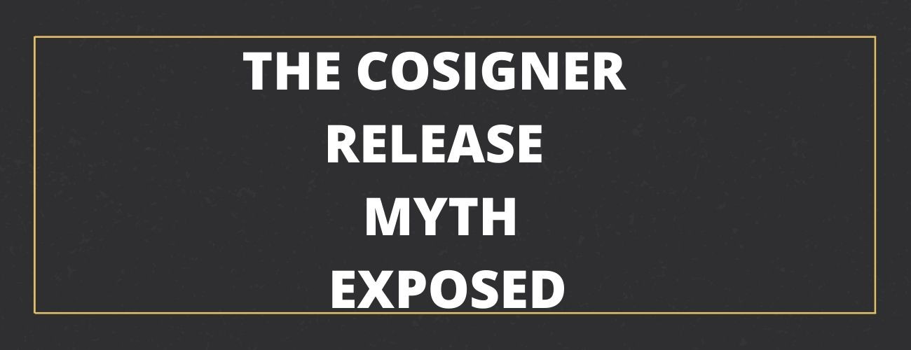 The Cosigner Release Myth Exposed