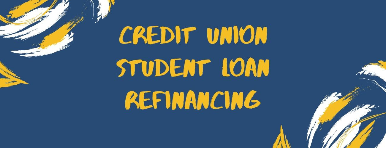 Credit Union Student Loan Refinancing: A better way to refinance