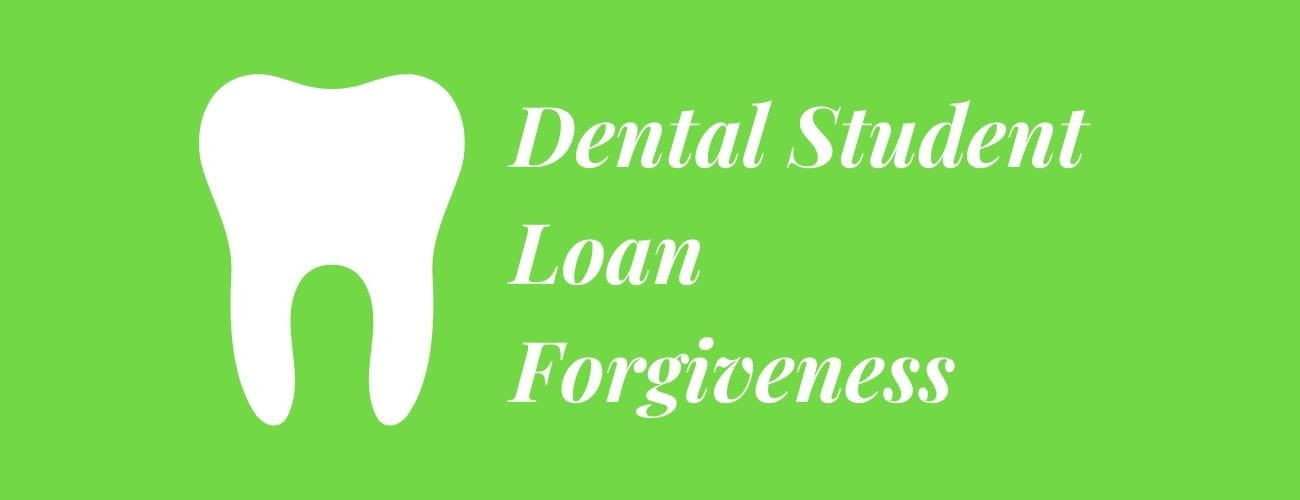 Dental Student Loan Forgiveness