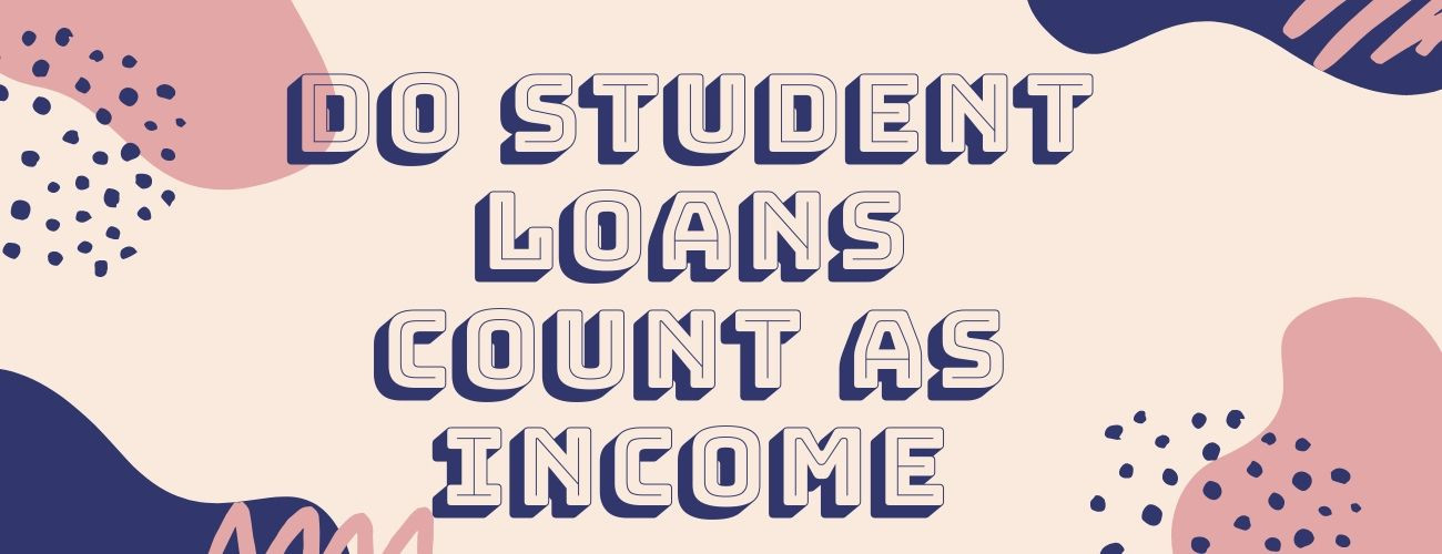 Do Student Loans count as Income: learn more before filing your Taxes