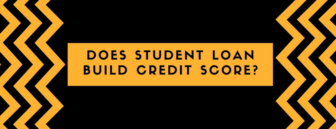 Does Student Loan Build Credit Score? All you need to know!