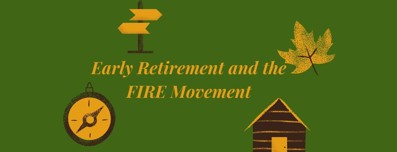 Early Retirement, FIRE Movement and Student Loans