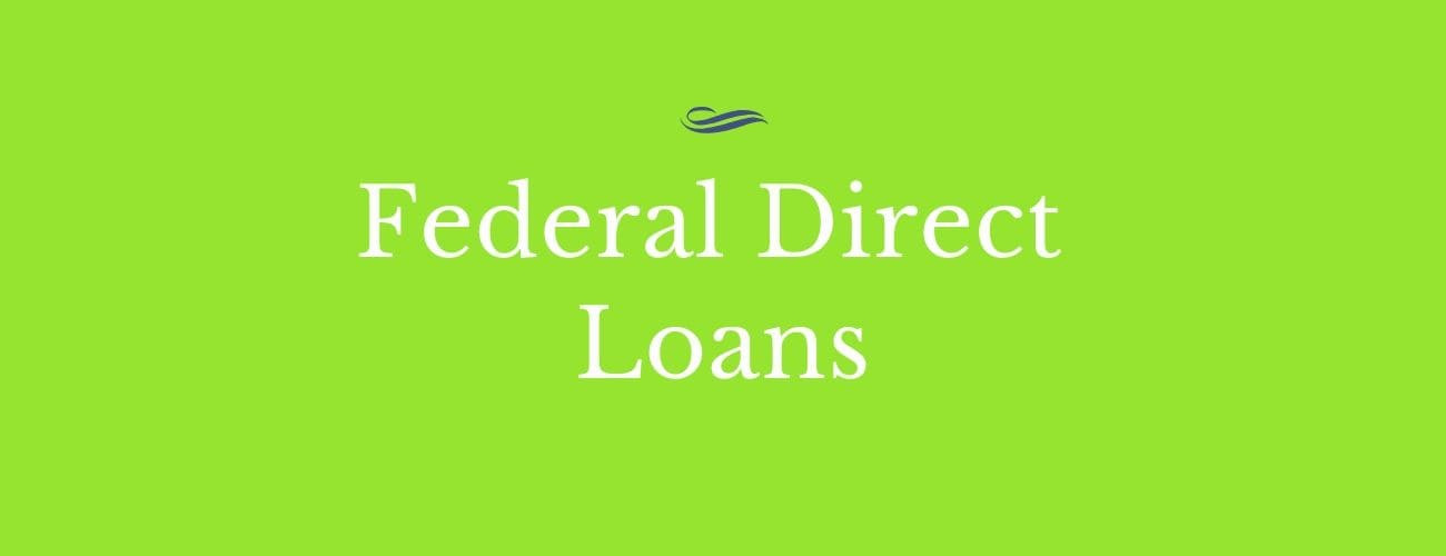 What Is A Federal Direct Loan ?