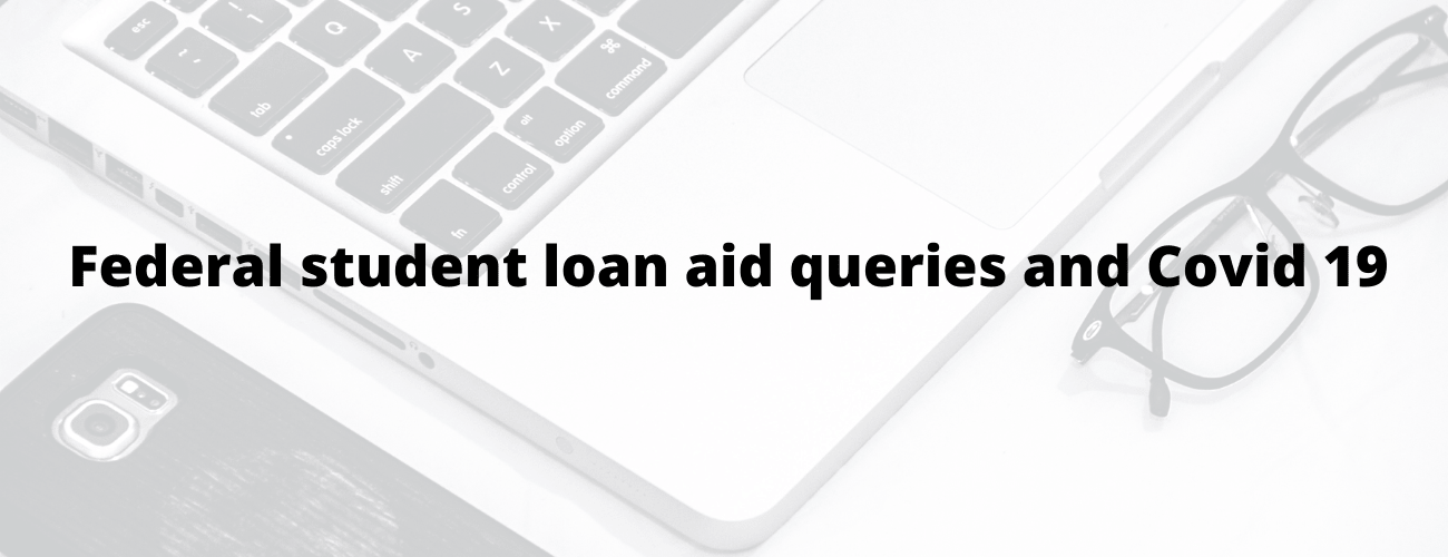Federal student loan aid queries and COVID-19