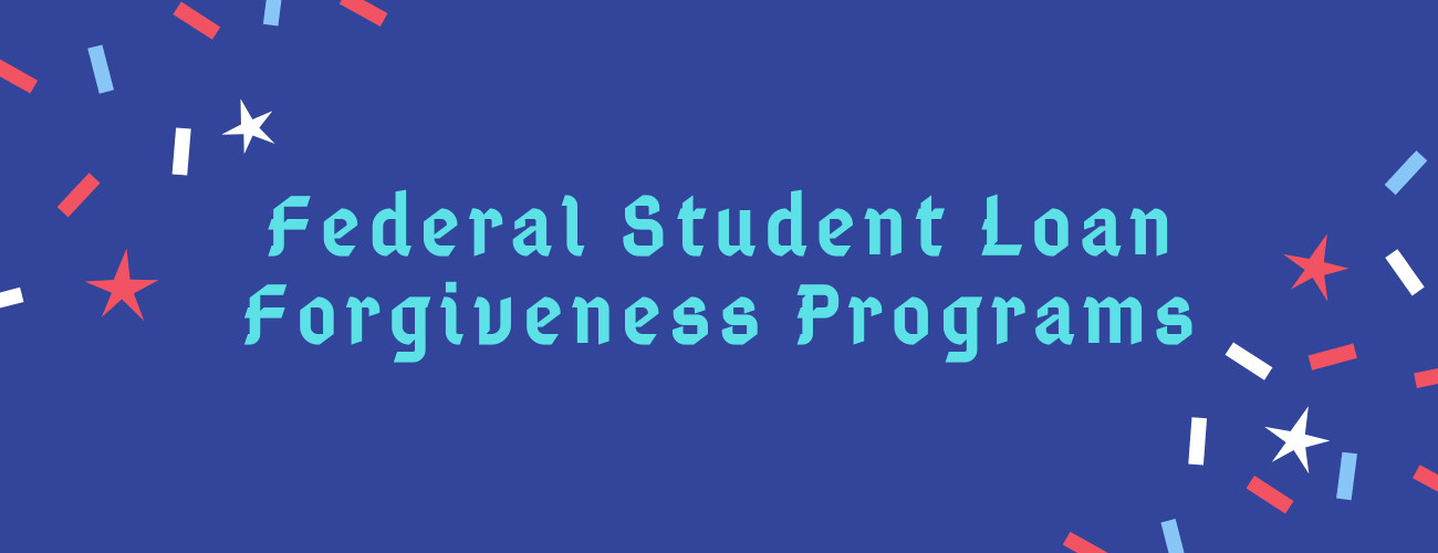 Federal Student Loan Forgiveness Programs