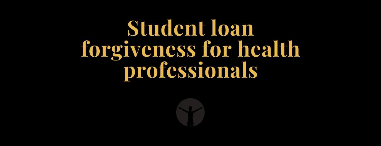 Student Loan Forgiveness For Health Professionals [Explained]