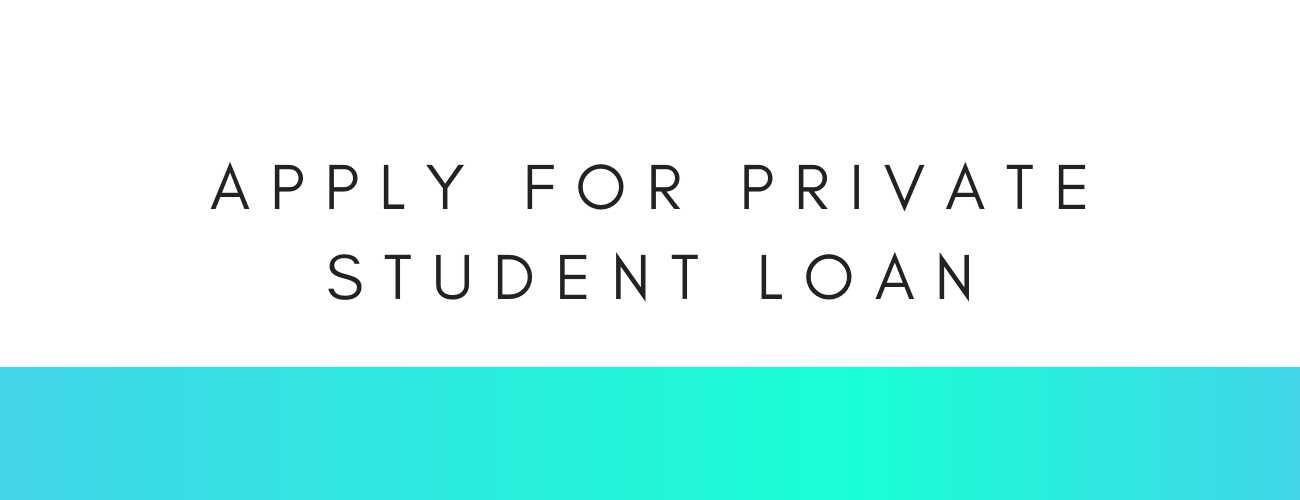 How to Apply For A Private Student Loan