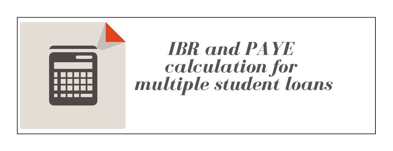 IBR and PAYE calculation for multiple student loans