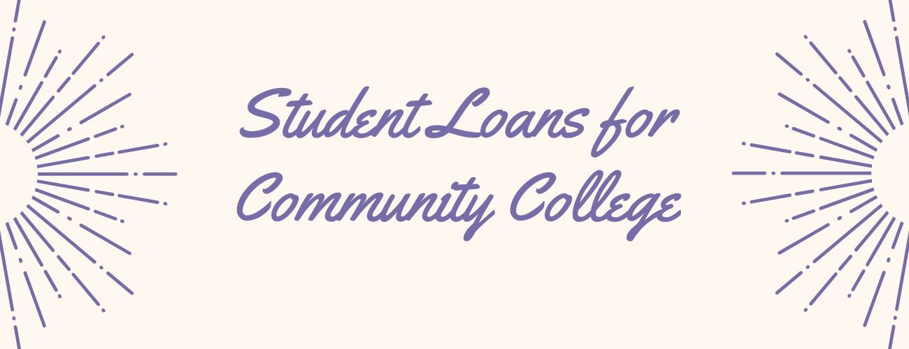 Top 9 Student Loans For Community College [Compare the rates offered]