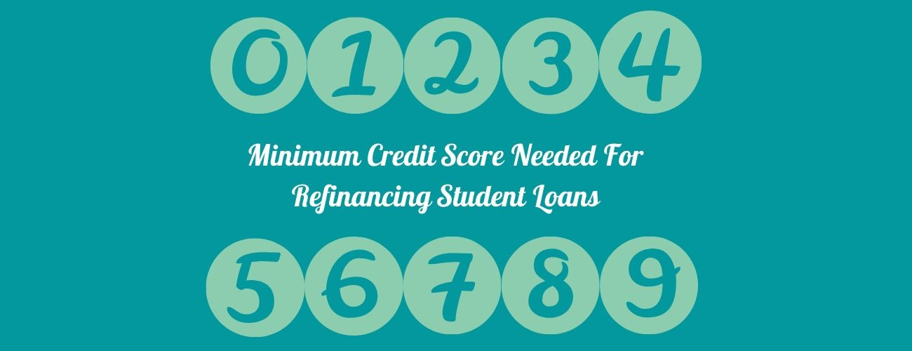 Minimum Credit Score Needed For Refinancing Student Loans