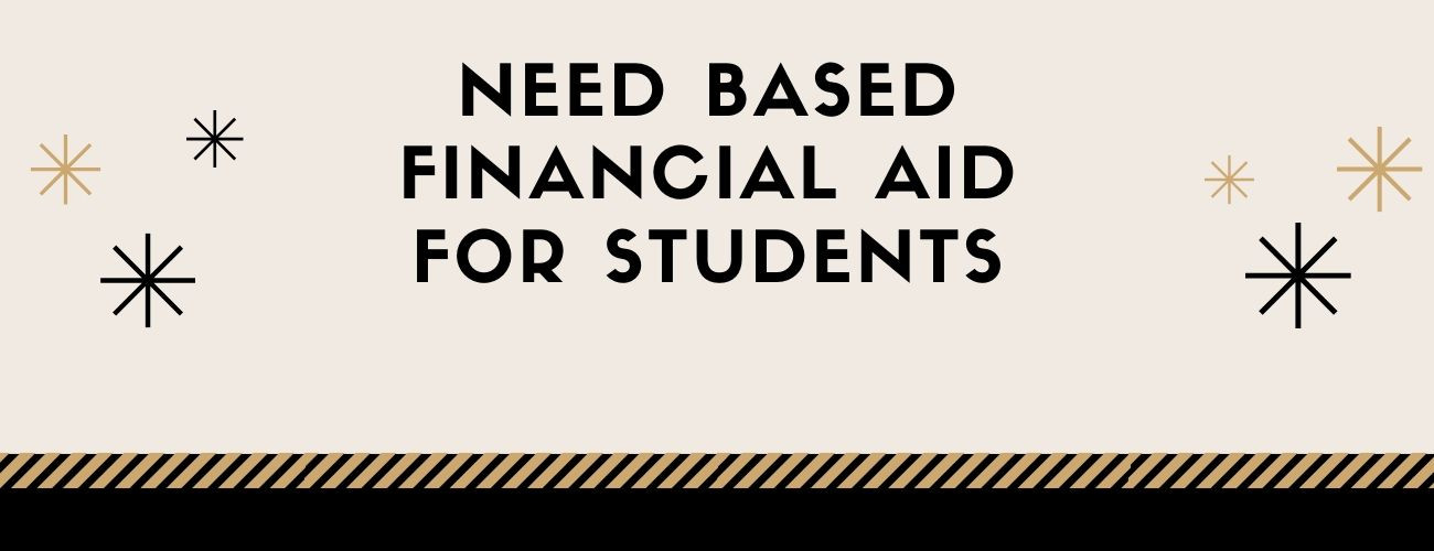 Need Based Financial Aid For Students - all you need to know