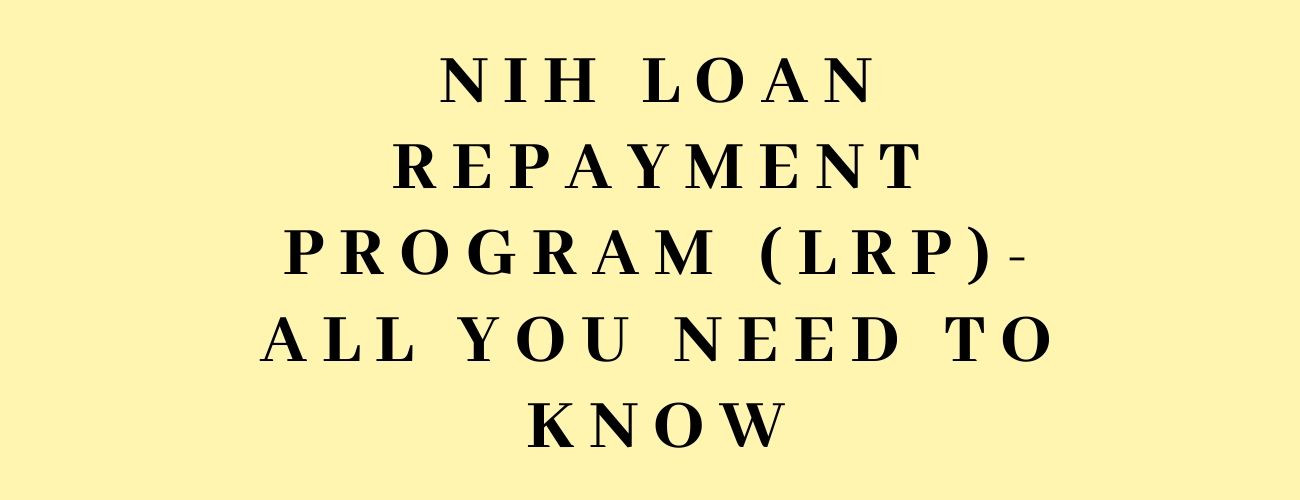 NIH Loan Repayment Program (LRP)- all you need to know
