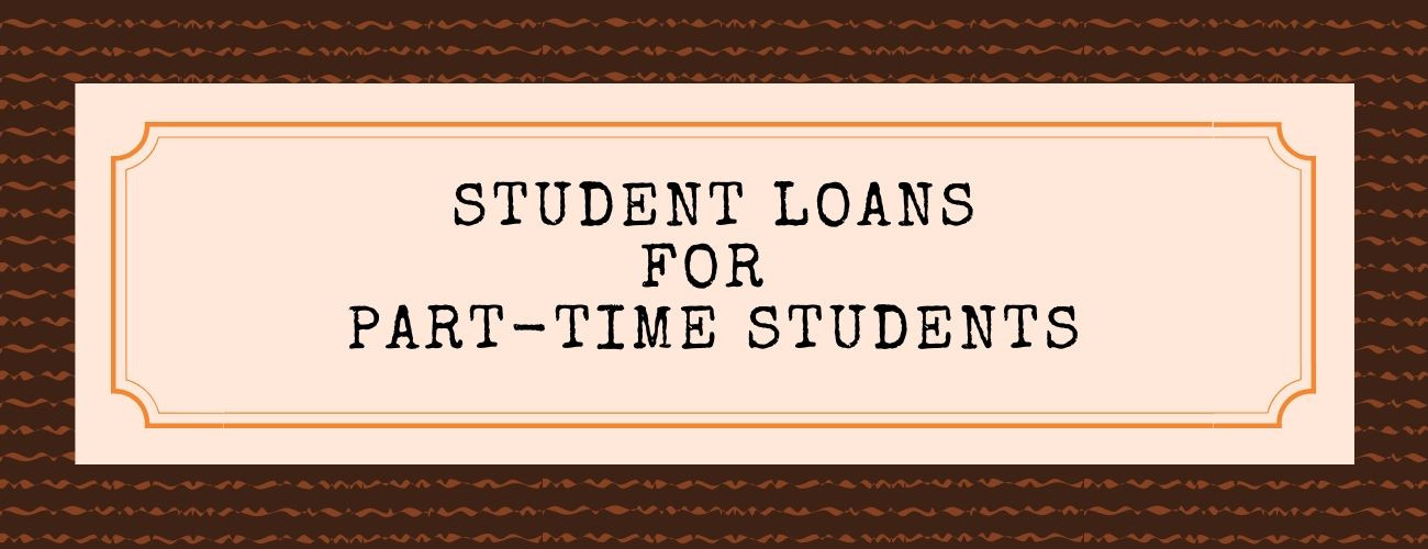 Student Loan Options For Part Time Students
