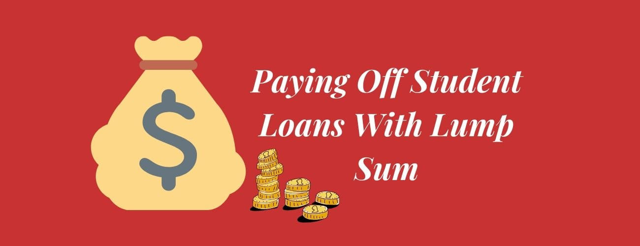 Paying Off Student Loans With Lump Sum
