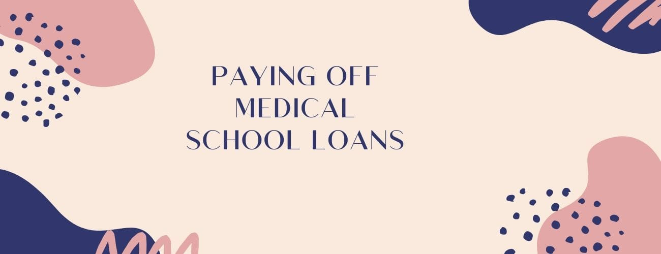 paying off medical school debt