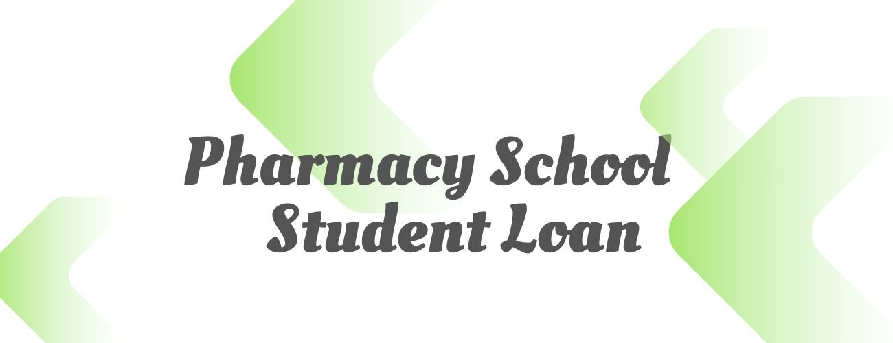 Pharmacy School Student Loans