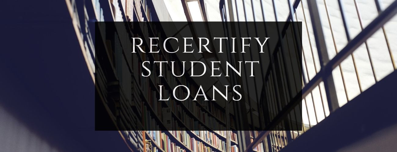 Recertify Student Loans