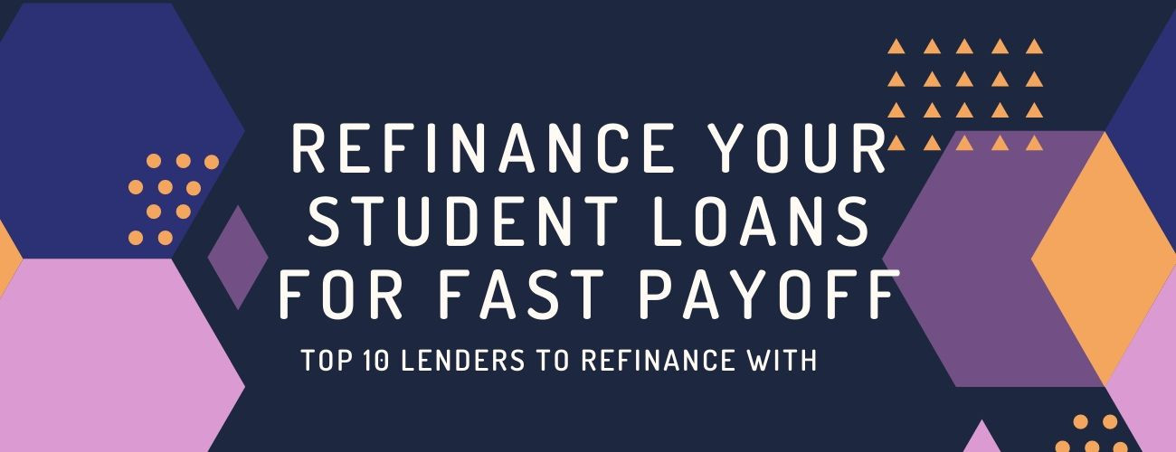 Refinance Student Loans For Fast Payoff : Top 10 Lenders To Refinance With