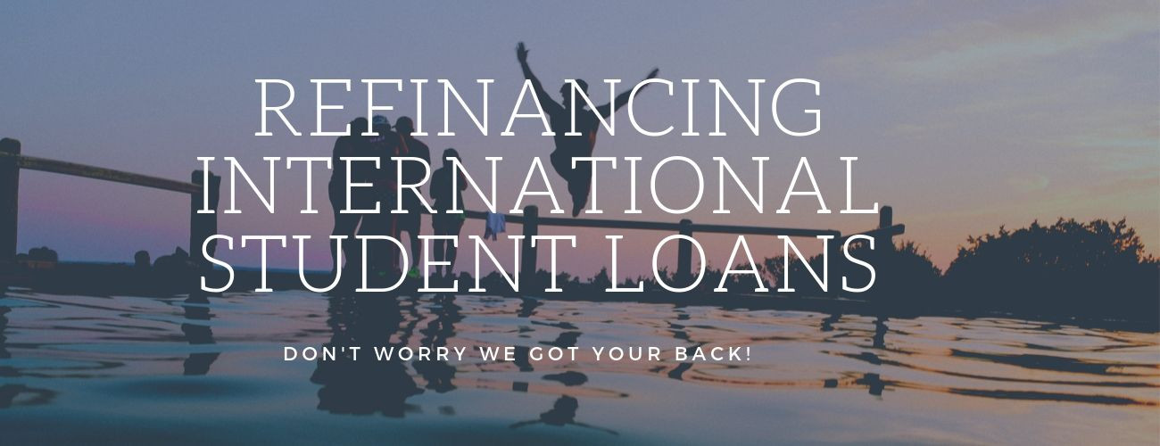 Refinancing International Student Loans