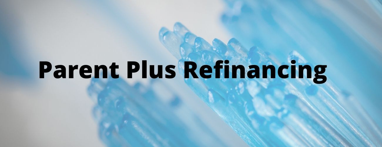 Refinancing Parent Plus Loans