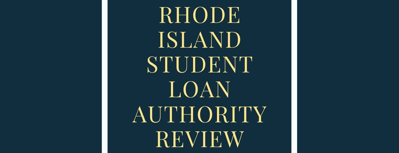 Rhode Island Student Loan Authority Review [All You Need To Know]