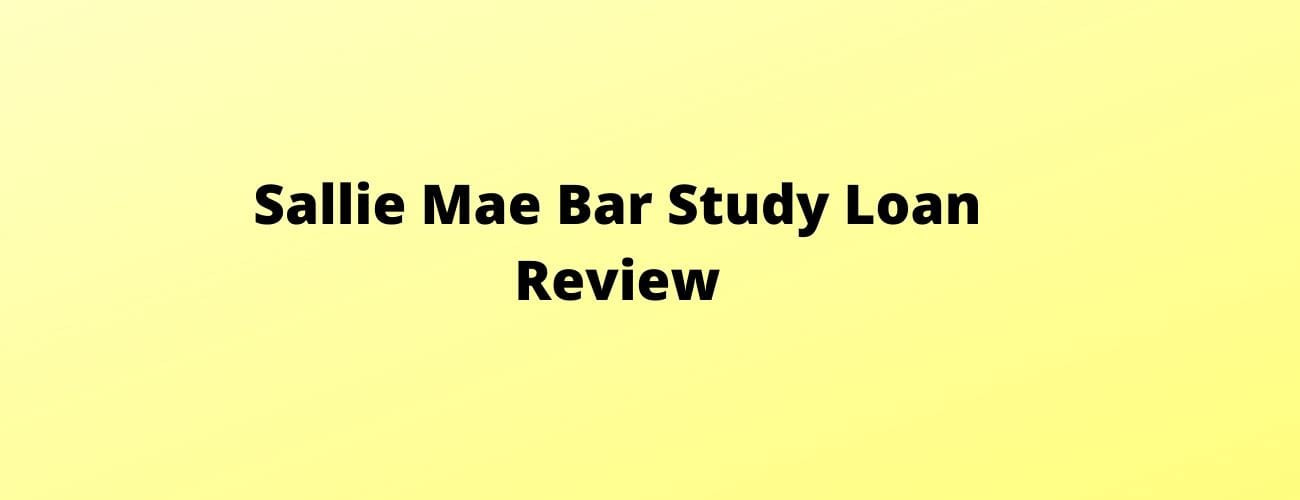 Sallie Mae Bar Study Loan Review