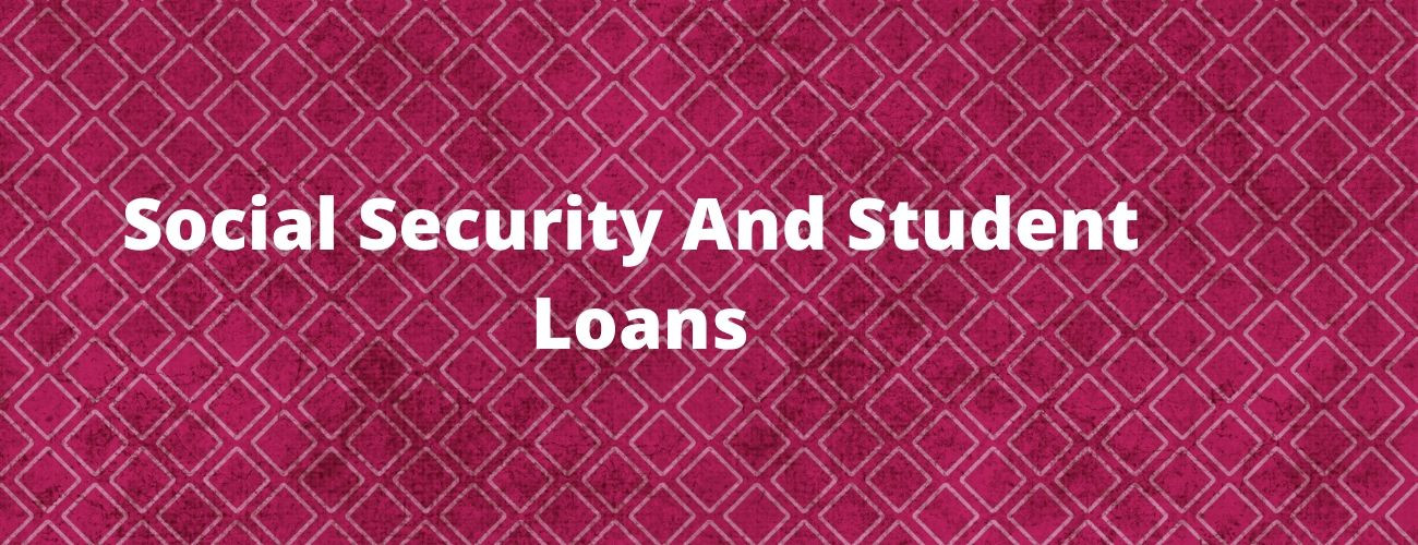 Social Security And Student Loans