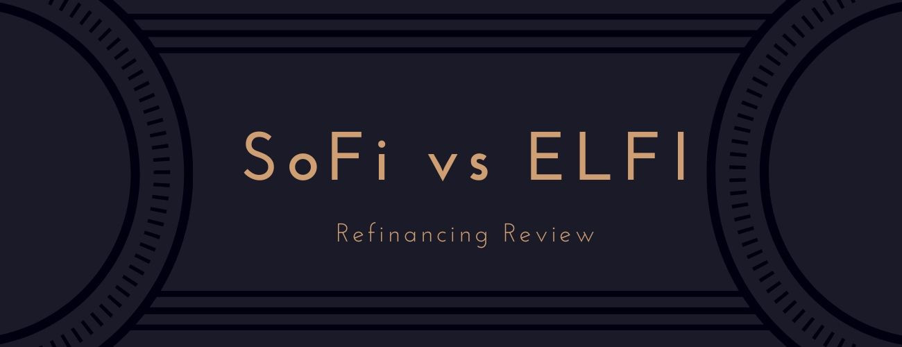 SoFi vs ELFI Refinancing Comparison