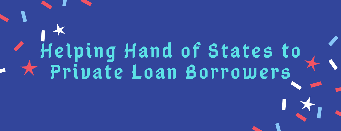 Helping Hand of States to Private Loan Borrowers in COVID 19