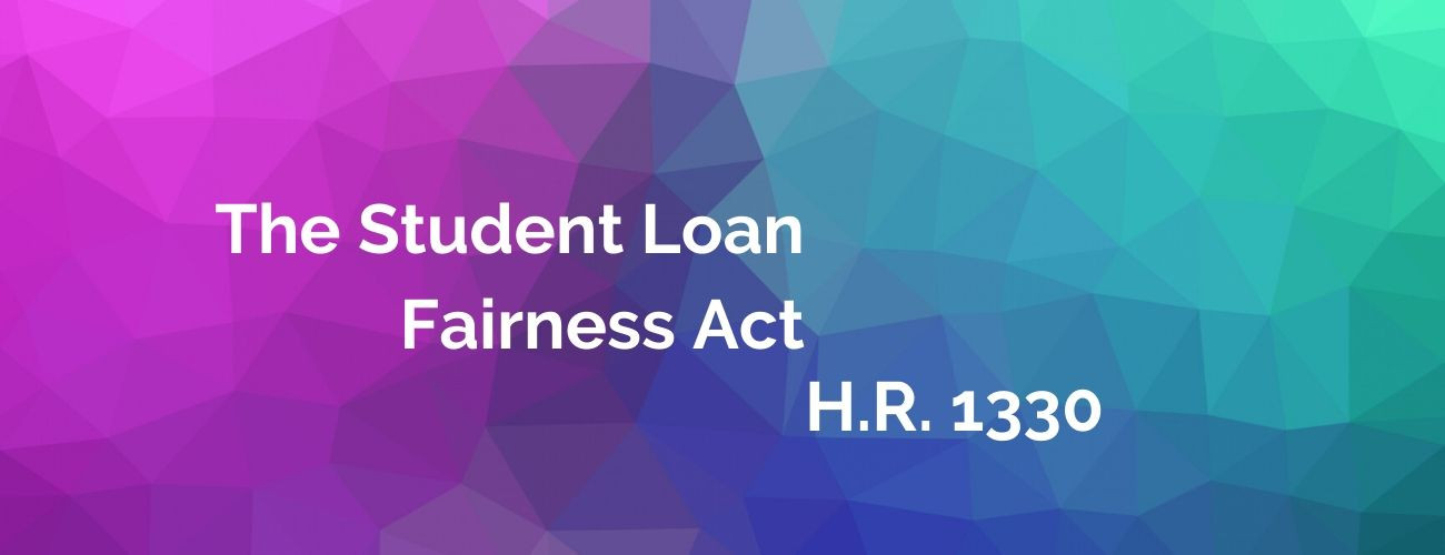 The Student Loan Fairness Act H.R. 1330 : All You Need To Know