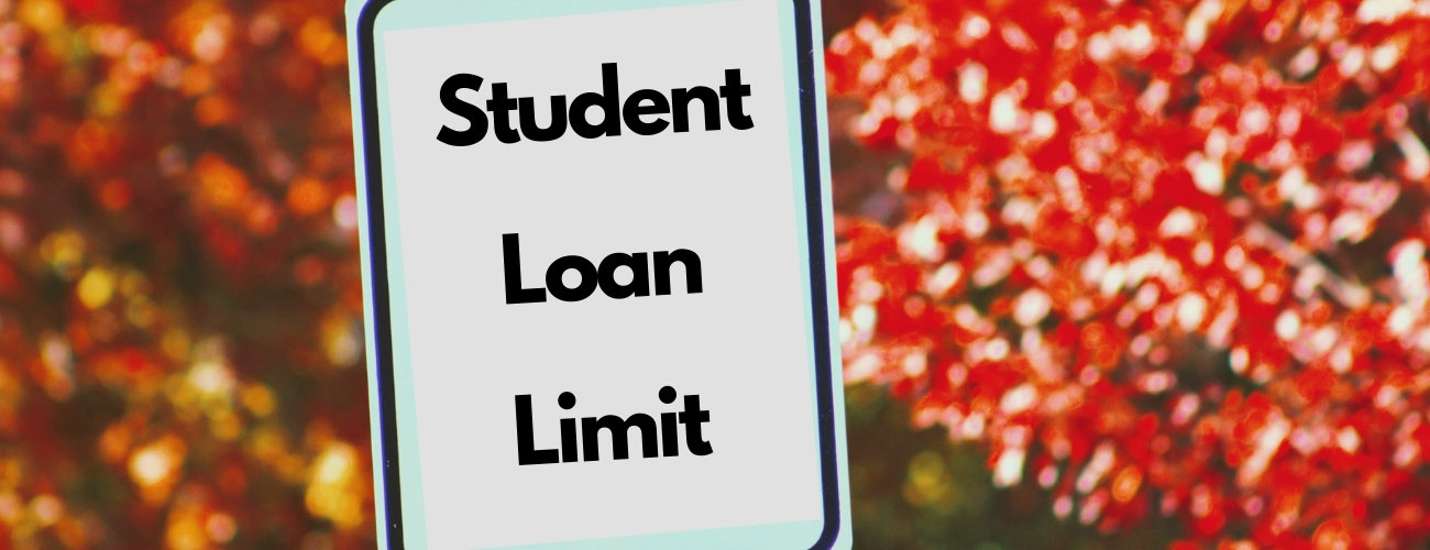 What are Student Loan Limits?