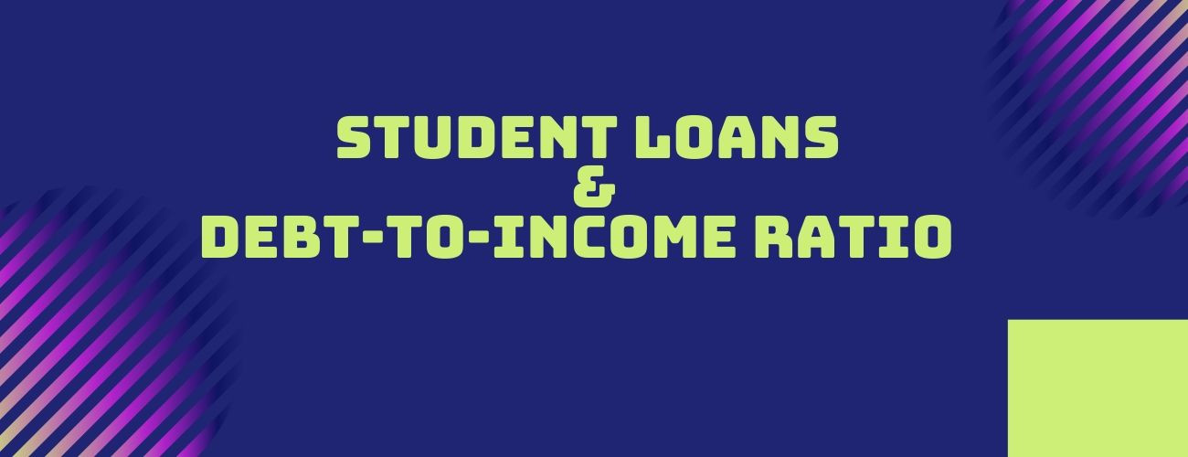 Student Loans and Debt-to-Income ratio(DtIr)