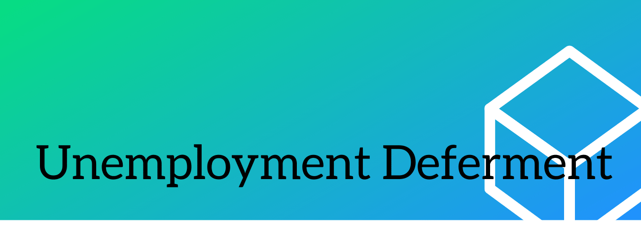 Unemployment Deferment for Student Loan